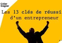 13 cles reussite entrepreneur