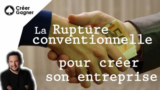 rupture conventionnelle créer entreprise