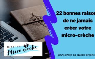 22 bonnes raisons de ne jamais créer votre micro-crèche