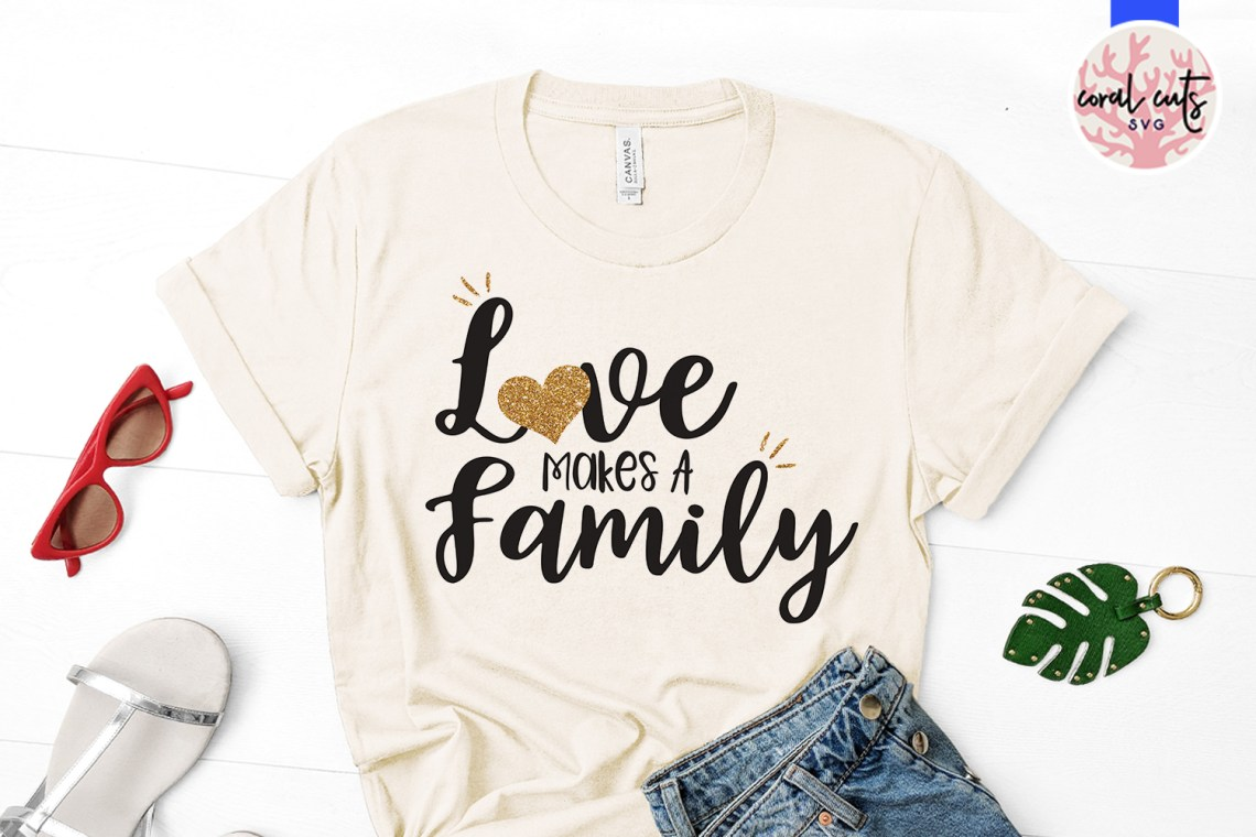 Download Love Makes A Family SVG Cut File - Crella
