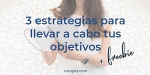 """Portaad post del blog con el título: """"3 estrategias para llevar a cabo tus objetivos"""" Con freebie de regalo"""