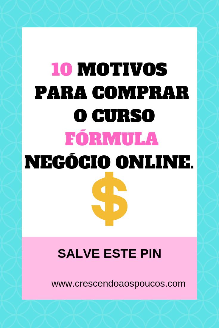 10 motivos para comprar o curso Fórmula Negócio online.