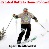 deadhead Ed boardman crested butte