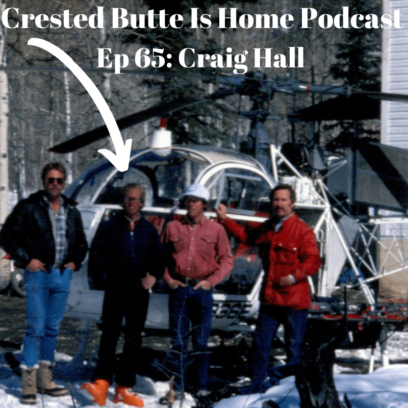 craig hall crested butte heliskiing and fighting forest fires