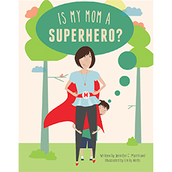 Is My Mom A Superhero?