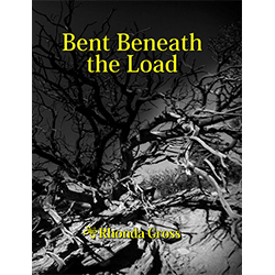 Bent Beneath the Load