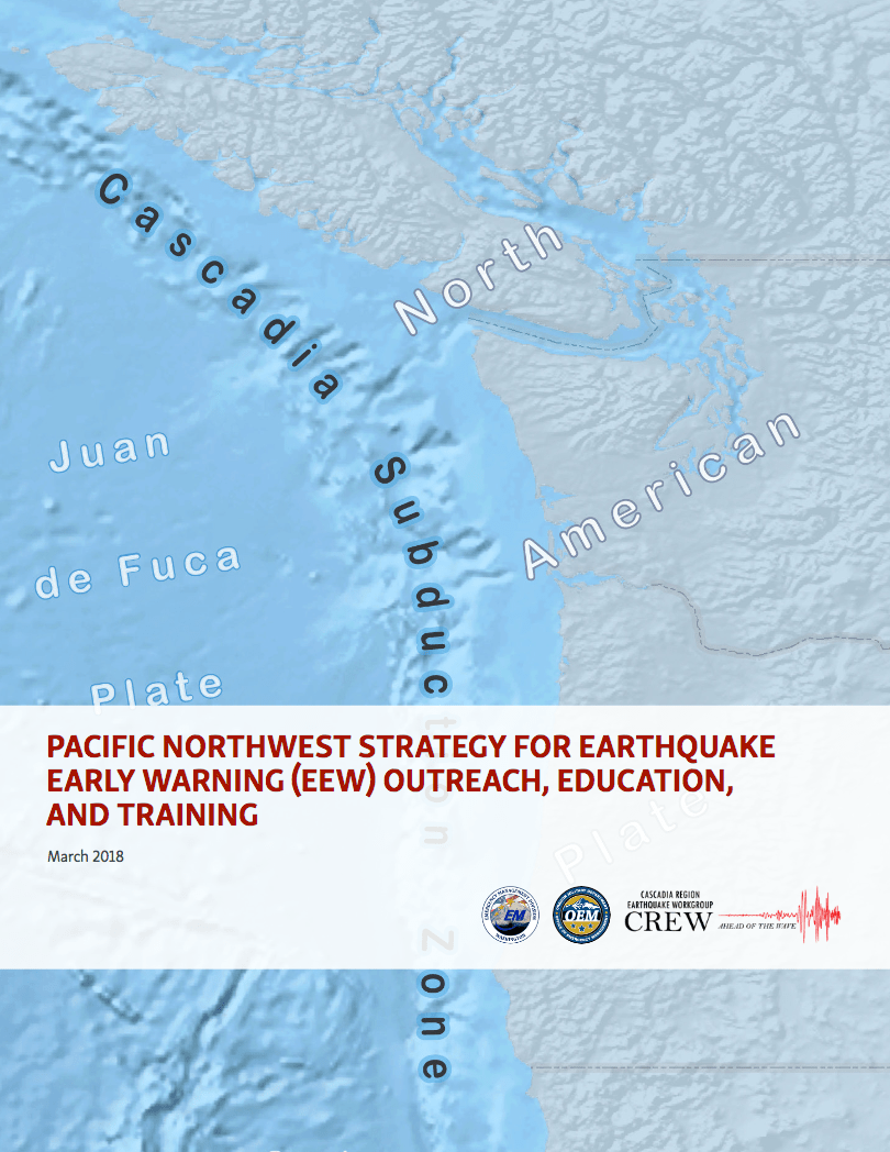 PACIFIC NORTHWEST STRATEGY FOR EARTHQUAKE EARLY WARNING (EEW) OUTREACH, EDUCATION, AND TRAINING released