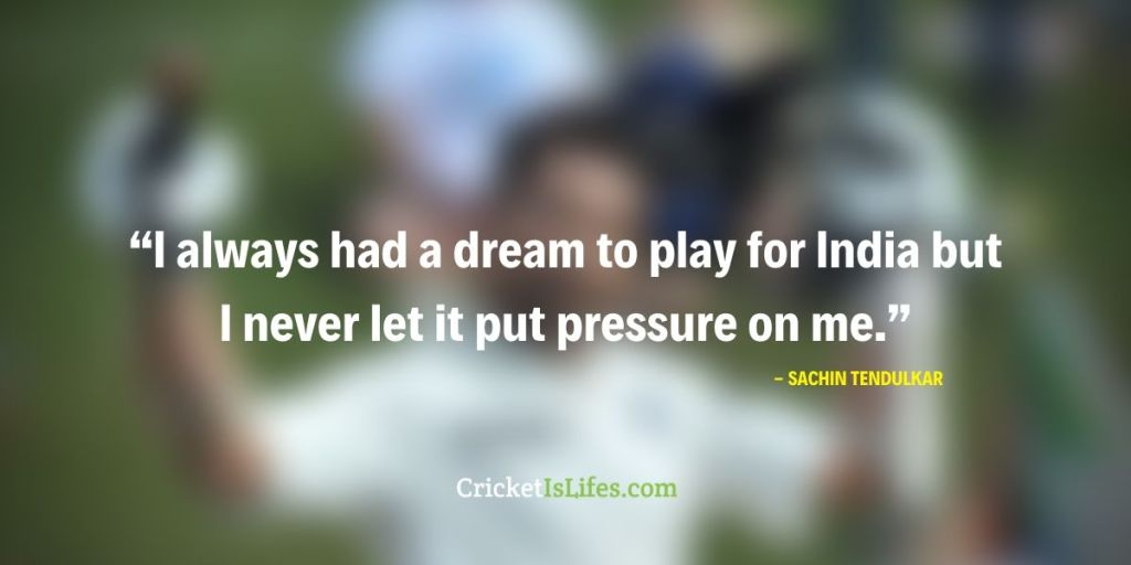 I always had a dream to play for India but I never let it put pressure on me.