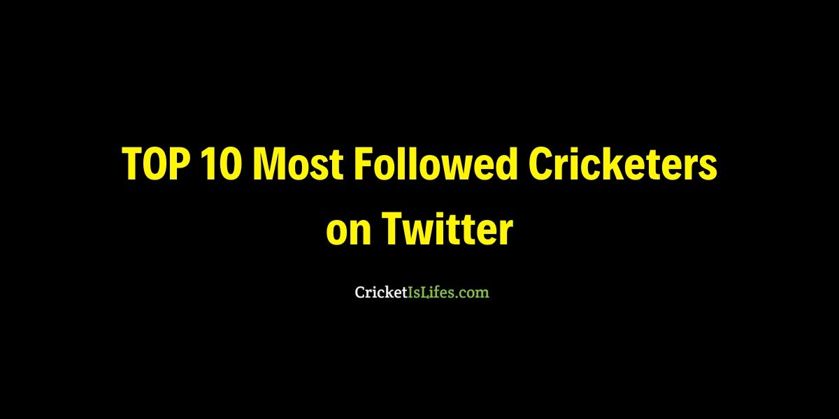 Top 10 Most Followed Cricketers on Twitter