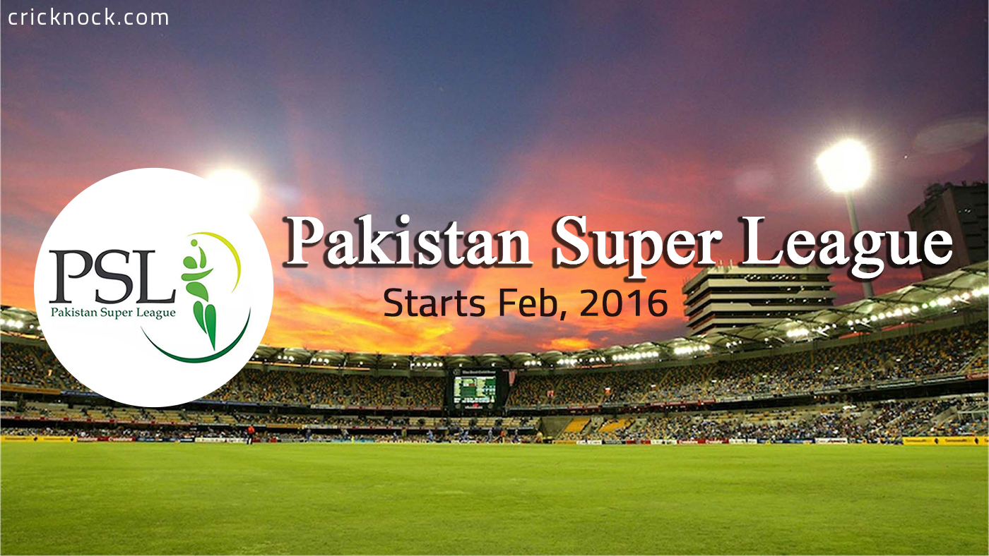 Pakistan Super League (PSL T20) All Set to Start in February 2016