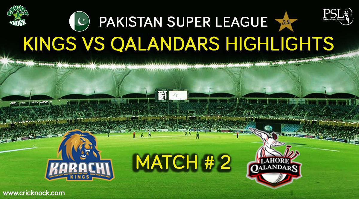 PSL T20 Match 2   Watch Karachi Kings vs Lahore Qalandars Highlights