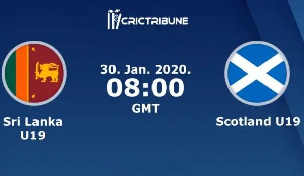 SL U19 vs SCO U19Live Score 22nd Match of U19 WC between Sri Lanka U19 vs Scotland U19 on 27 January 2020 Live Score & Live Streaming