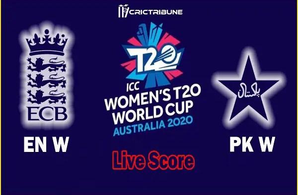 EN W vs PK W Live Score 12th Match between England Women vs Pakistan Women Live on 28 February 20 Live Score & Live Streaming