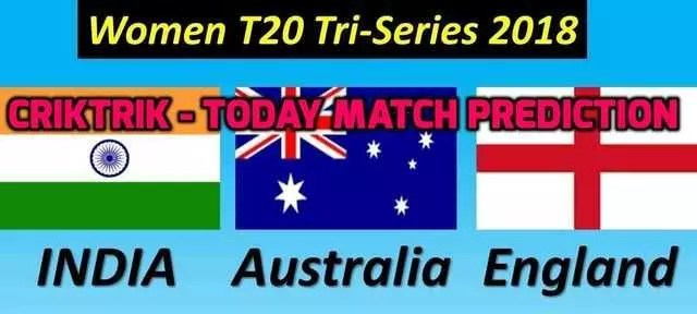 Womens Tri-Series Today Match Predictions