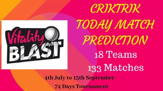 Vitality T20 Blast - Today Match Prediction CrikTrik