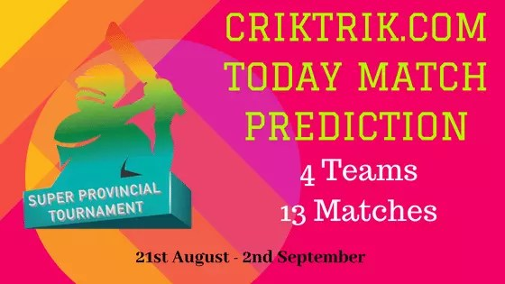 Super Provincial T20 Tournament, 2018 today match prediction