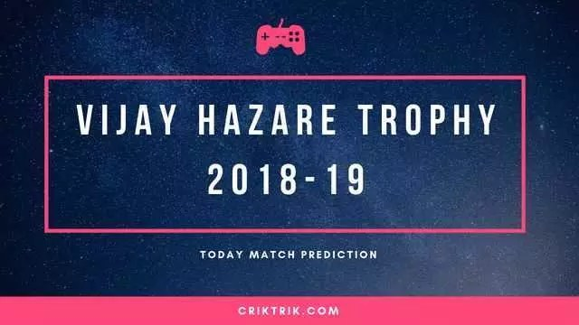 Vijay Hazare Trophy Today Match Prediction
