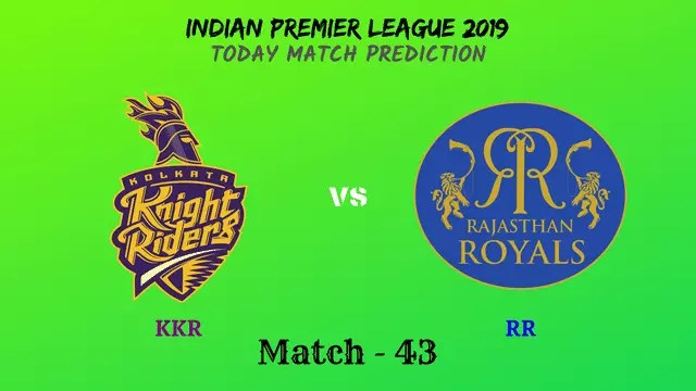 KKR vs RR - Match 43 - IPL 2019 match prediction tips