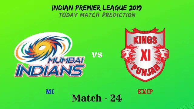 MI vs KXIP - Match 24 - IPL 2019 match prediction tips