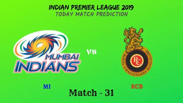 MI vs RCB - Match 31 - IPL 2019 match prediction tips