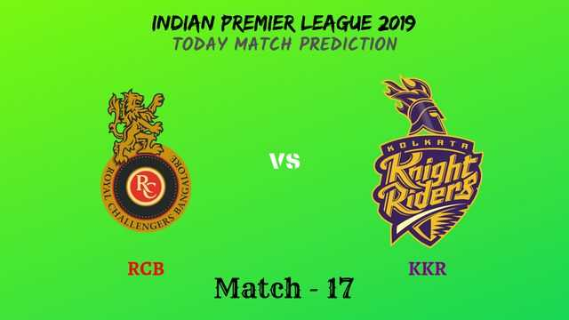 RCB vs KKR - Match 17 - IPL 2019 match prediction tips