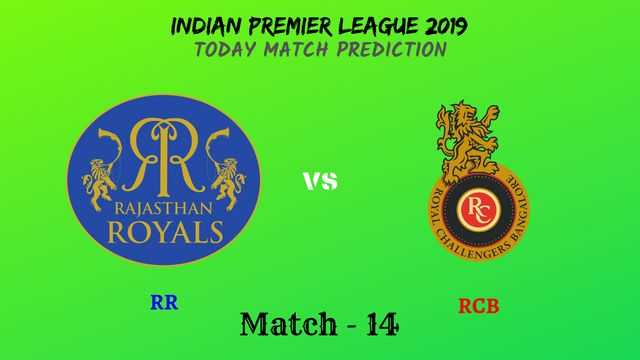 RR vs RCB - Match 14 - IPL 2019 match prediction tips