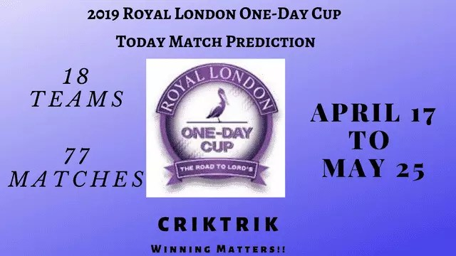 Royal London One Day Cup 2019 Today Match Prediction Tips