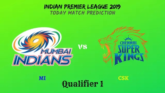MI vs CSK - 1st Qualifier - IPL 2019 match prediction tips