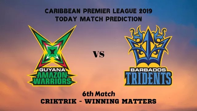 gaw vs bt 6th match prediction - GAW vs BT, 6th T20 - Today Match Prediction, CPL 2019