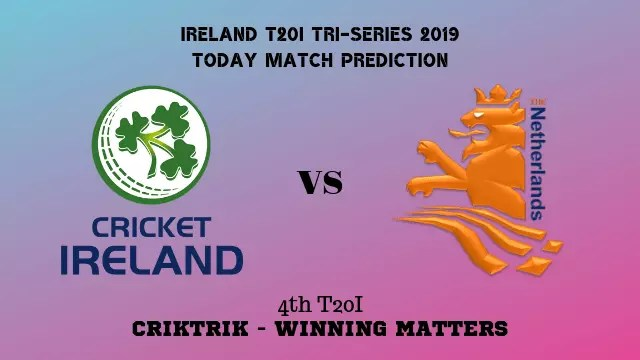 ire vs ned 4th t20 match prediction - Ireland vs Netherlands, 4th T20 Today Match Prediction - 18/9/2019
