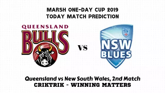 ql vs nsw 2nd match prediction - Queensland vs New South Wales, 2nd Match Prediction - Marsh One-Day Cup 2019