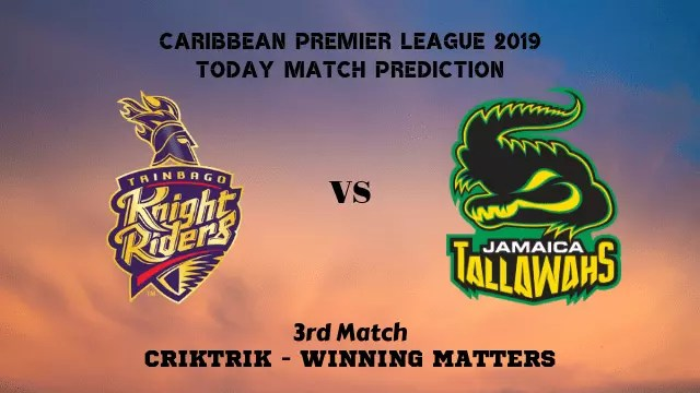 tkr vs jt 3rd match prediction - TKR vs JT, 3rd T20 - Today Match Prediction, CPL 2019