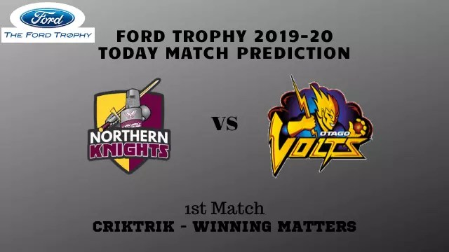 nk vs otg 1st match prediction - Northern Knights vs Otago Prediction - 1st Match, Ford Trophy 2019-20