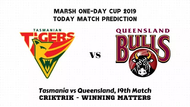 tas vs ql 19th match prediction - Tasmania vs Queensland, 19th Match Prediction - Marsh One-Day Cup 2019