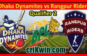 DHD vs RNR Match Reports BPL T20 Qualifier 2 100% Sure Prediction