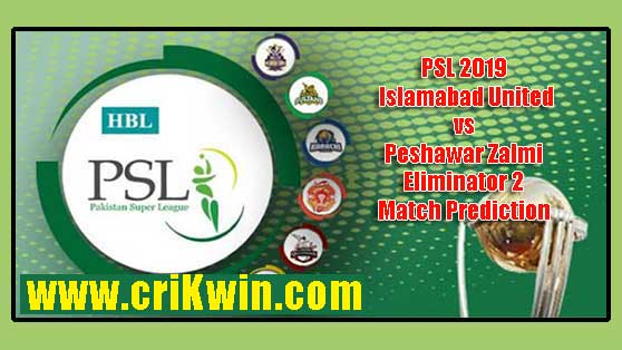 PSL 2019 Islamabad United vs Peshawar Zalmi Eliminator 2 Match Prediction
