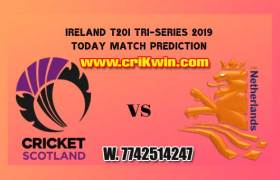5th Match Today Match Prediction Raja Babu NED vs SCO Ireland T20I Tri-Series 2019 Match Who will win today SCO vs NED