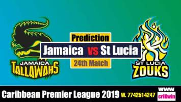 CPL 2019 Today Match Prediction Raja Babu Jamaica vs St. Lucia 24th Match Today cricket match pridiction JT vs SLZ