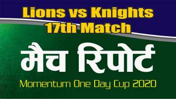 Knights vs Lions Momentum ODI 17th Match 100% Sure Win Tips