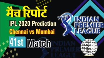 Today Match Prediction Chennai Super Kings vs Mumbai Indians 41st Match Who Will Win IPL T20 100% Sure? CSK vs MI Indian Premier League Predictions