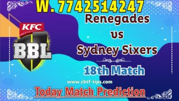 Today Match Prediction Sydney Sixers vs Melbourne Renegades 18th Match Who Will Win BBL T20 100% Sure? SYS vs MLR Big Bash League Predictions