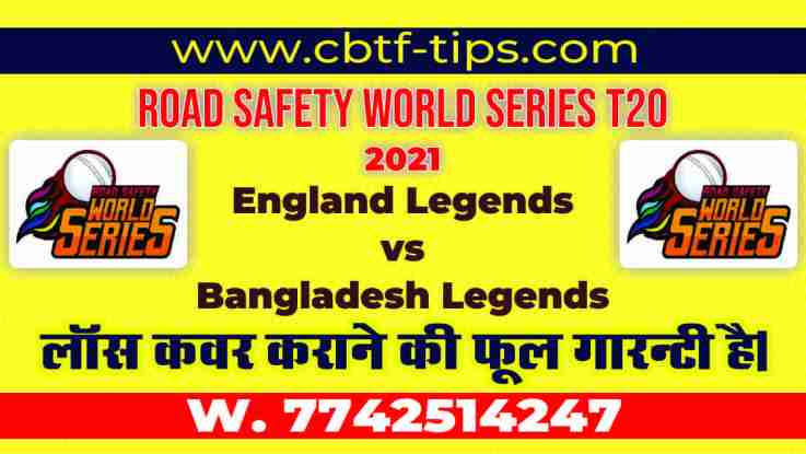 100% Sure Today Match Prediction Ban vs Eng Road Safety T20 Win Tips