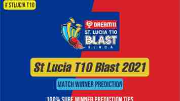 St Lucia T10 Blast 2021 100% sure today match prediction ball by ball who will win today match Full details, Results All you need to know