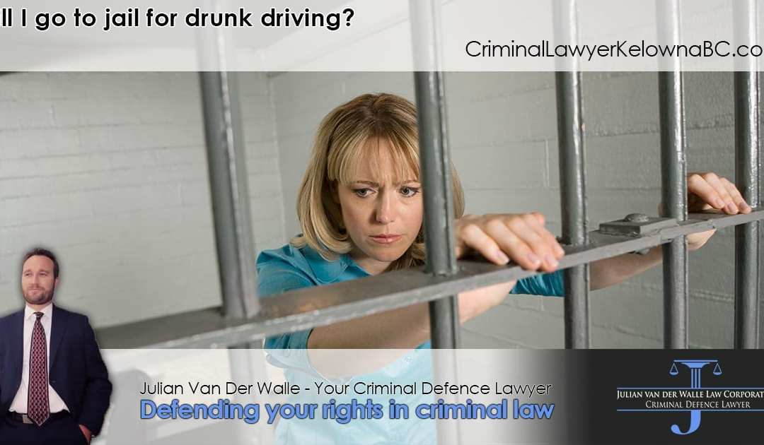 Will I go to jail for drunk driving in Kelowna?