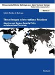 Sybille Reinke de Buitrago (2010) Threat Images in International Relations: American and German Security Policy on International Terrorism
