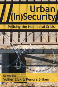 Urban (In)Security: Policing The Neoliberal Crisis