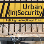 Rezension: Urban (In)Security. Policing the Neoliberal Crisis.