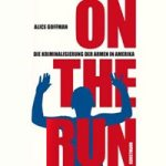 Rezension: On the run. Die Kriminalisierung der Armen in Amerika.
