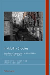 Buchcover: Invinsibility Studies. Surveillance, Transparency and the Hidden in Contemporary Culture