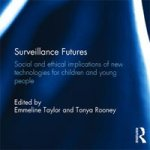 Rezension: Surveillance Futures. Social and ethical implications of new technologies for children and young people